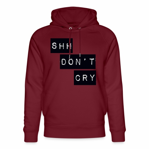 Shh dont cry - Unisex Organic Hoodie by Stanley & Stella