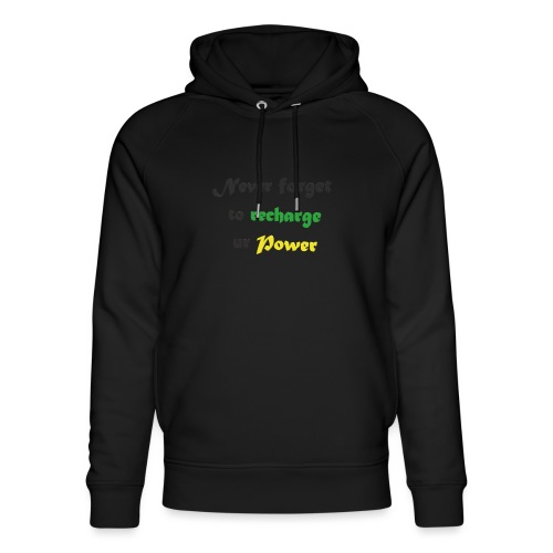 Recharge ur power saying in English - Unisex Organic Hoodie by Stanley & Stella