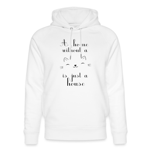 A home without a cat is just a house - Unisex Bio-Hoodie von Stanley & Stella