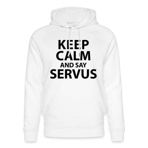 Keep calm and say Servus - Unisex Bio-Hoodie von Stanley & Stella