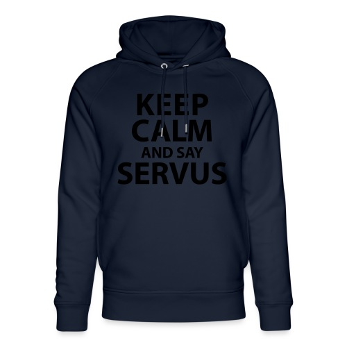 Keep calm and say Servus - Unisex Bio-Hoodie von Stanley & Stella