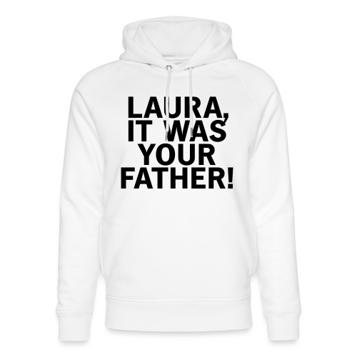 Laura it was your father - Unisex Bio-Hoodie von Stanley & Stella