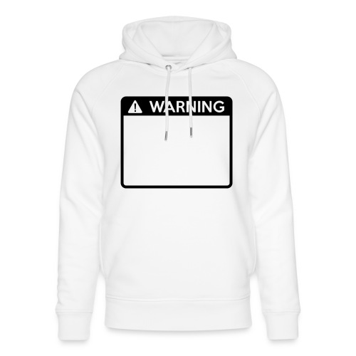 Warning Sign (1 colour) - Unisex Organic Hoodie by Stanley & Stella