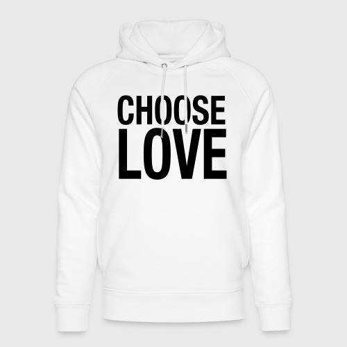 CHOOSE LOVE - Unisex Bio-Hoodie von Stanley & Stella