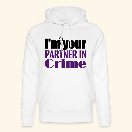 Partner In Crime - Unisex Organic Hoodie by Stanley & Stella