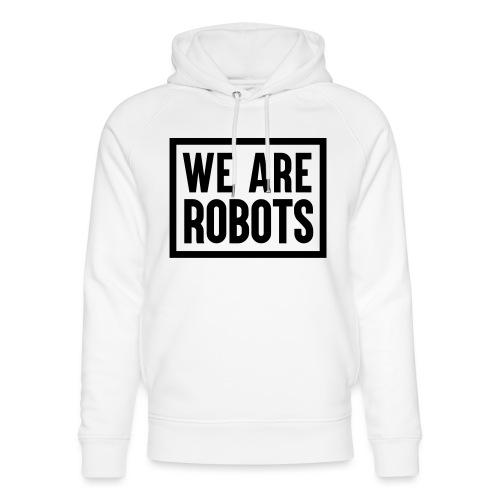 We Are Robots Premium Tote Bag - Unisex Organic Hoodie by Stanley & Stella