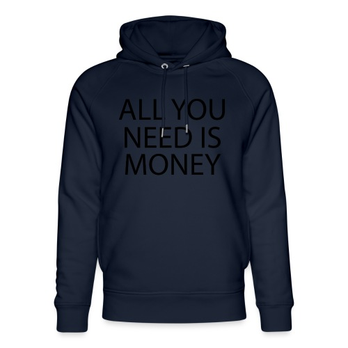 All you need is Money - Unisex økologisk hettegenser fra Stanley & Stella