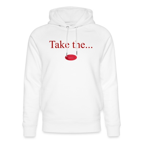 Take The Red Pill - Unisex Organic Hoodie by Stanley & Stella
