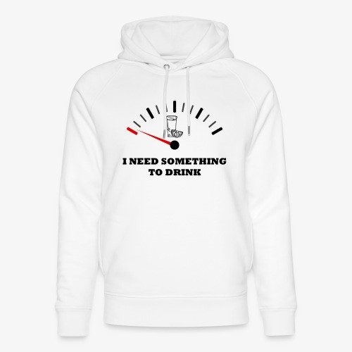 I need something to drink. - Sudadera con capucha ecológica unisex de Stanley & Stella