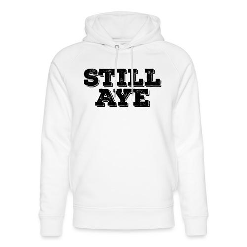 Still Aye - Unisex Organic Hoodie by Stanley & Stella