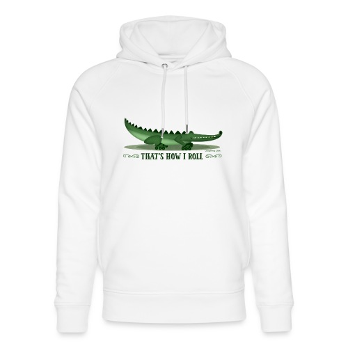 That s How I Roll - Unisex Organic Hoodie by Stanley & Stella