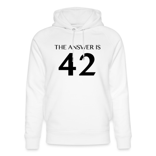 The Answer is 42 Black - Unisex Organic Hoodie by Stanley & Stella