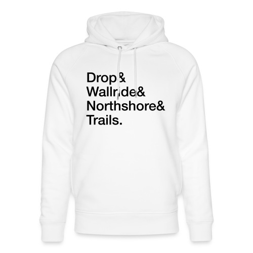 Drop & Wallride & Northshore & Trails - Unisex Bio-Hoodie von Stanley & Stella