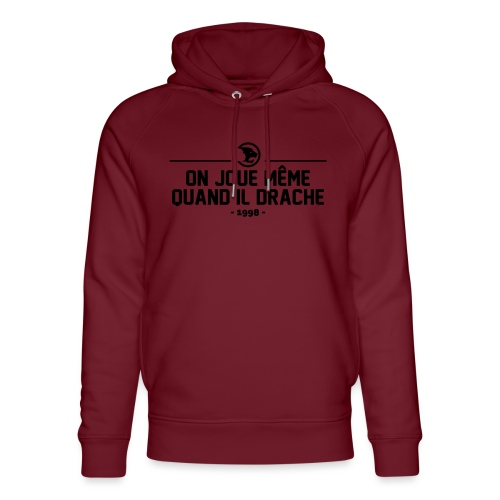 On Joue Même Quand Il Dr - Unisex Organic Hoodie by Stanley & Stella