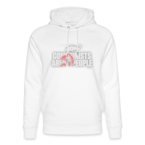 Communists aren't People (White) - Unisex Organic Hoodie by Stanley & Stella