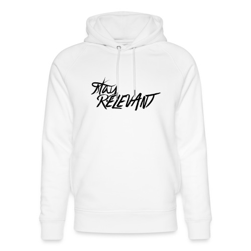 stay relevant png - Unisex Organic Hoodie by Stanley & Stella