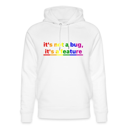 It's not a bug, it's a feature (Rainbow) - Sudadera con capucha ecológica unisex de Stanley & Stella