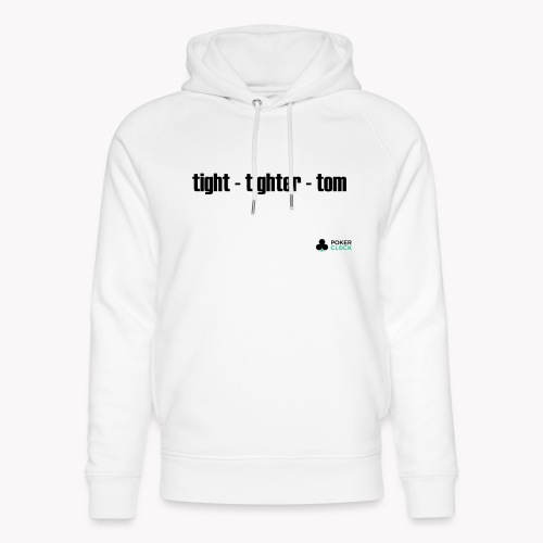 tight - tighter - tom - Unisex Bio-Hoodie von Stanley & Stella