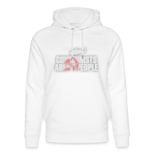Communists aren't People (White) (No uzalu logo) - Unisex Organic Hoodie by Stanley & Stella
