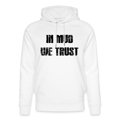 In Mud we Trust - Unisex Bio-Hoodie von Stanley & Stella