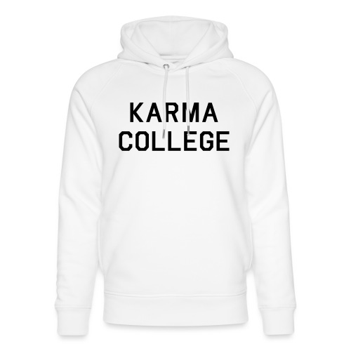 Karma College Karma Fucks Back What goes - Unisex Organic Hoodie by Stanley & Stella