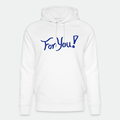 for you! - Unisex Organic Hoodie by Stanley & Stella