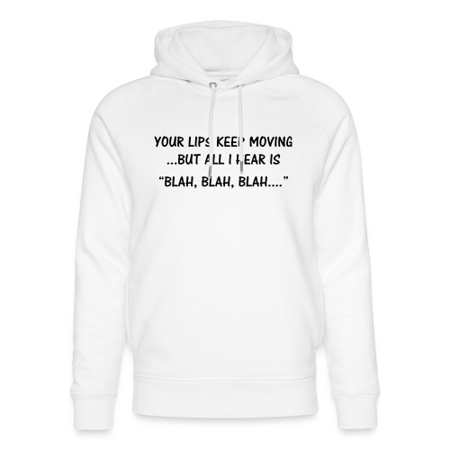 Your lips keep moving - Unisex Organic Hoodie by Stanley & Stella