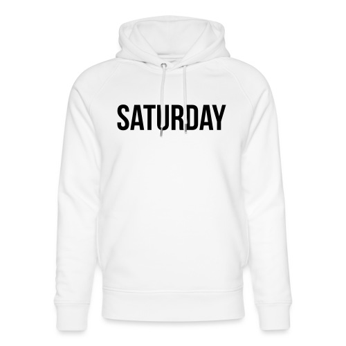 Saturday - Unisex Organic Hoodie by Stanley & Stella