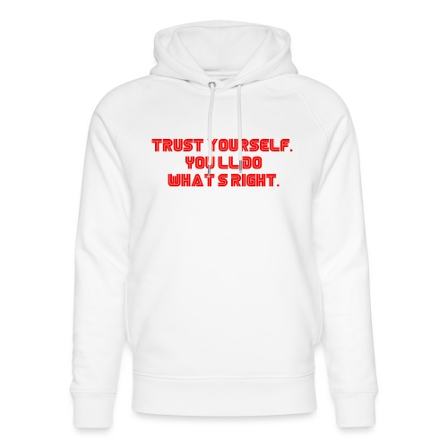 Trust yourself. You'll do what's right. #mrrobot - Unisex Organic Hoodie by Stanley & Stella