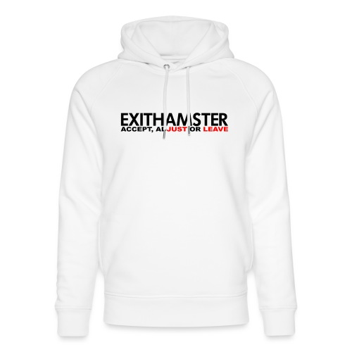 EXITHAMSTER JUST LEAVE png - Unisex Organic Hoodie by Stanley & Stella