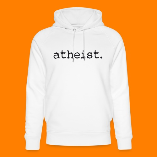 atheist BLACK - Unisex Organic Hoodie by Stanley & Stella