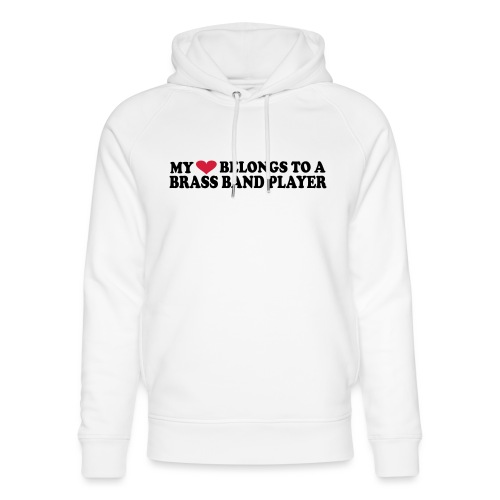MY HEART BELONGS TO A BRASS BAND PLAYER - Unisex Organic Hoodie by Stanley & Stella