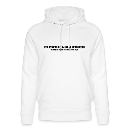 Ehschlijakicker, datt is een aldes Hemp - Unisex Bio-Hoodie von Stanley & Stella