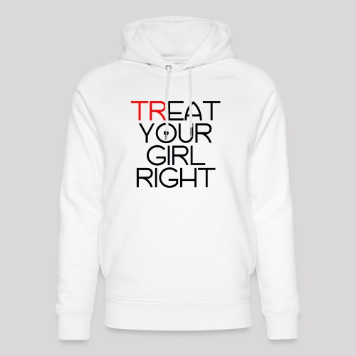 Treat Your Girl Right - Uniseks bio-hoodie van Stanley & Stella