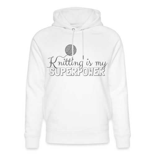 Knitting Is My Superpower - Unisex Organic Hoodie by Stanley & Stella