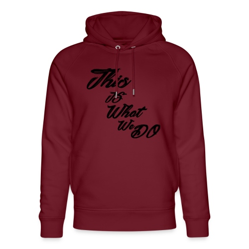 this is what we do bmx mountain bike skater tshirt - Unisex Organic Hoodie by Stanley & Stella