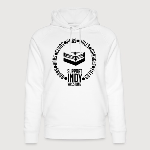 Support Indy Wrestling Anywhere - Unisex Organic Hoodie by Stanley & Stella