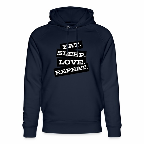 Eat. Sleep. Love. Repeat. - Unisex Bio-Hoodie von Stanley & Stella