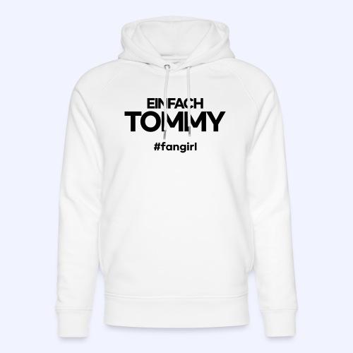 Einfach Tommy / #fangirl / Black Font - Unisex Bio-Hoodie von Stanley & Stella