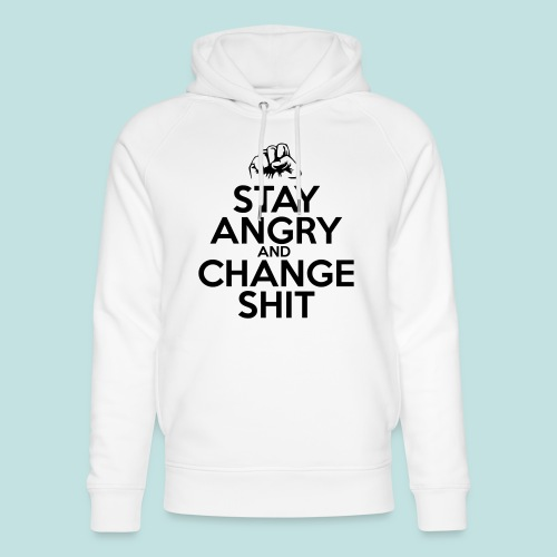 Stay Angry - Unisex Organic Hoodie by Stanley & Stella