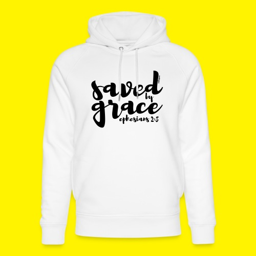 SAVED BY GRACE - Ephesians 2: 8 - Unisex Organic Hoodie by Stanley & Stella