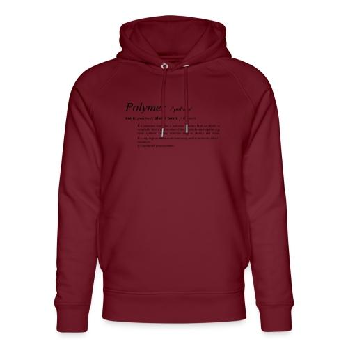 Polymer definition. - Unisex Organic Hoodie by Stanley & Stella