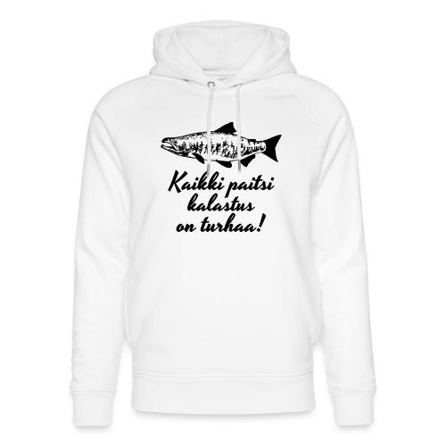 kaikki paitsi kalastus on turhaa - Stanley & Stellan unisex-luomuhuppari