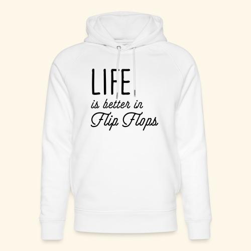 Life is better in Flip Flops - Unisex Bio-Hoodie von Stanley & Stella