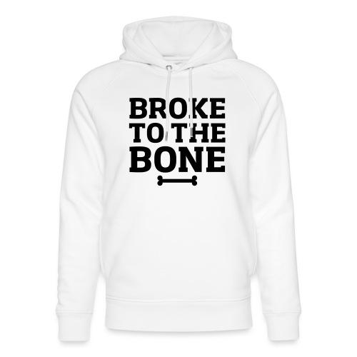 Broke To The Bone - Unisex Organic Hoodie by Stanley & Stella