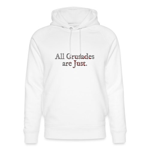 All Crusades Are Just. Alt.2 - Unisex Organic Hoodie by Stanley & Stella