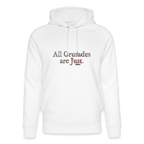 All Crusades Are Just. - Unisex Organic Hoodie by Stanley & Stella