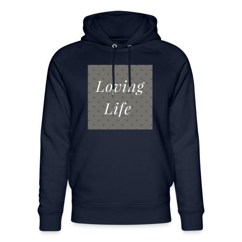 loving life top - Unisex Organic Hoodie by Stanley & Stella