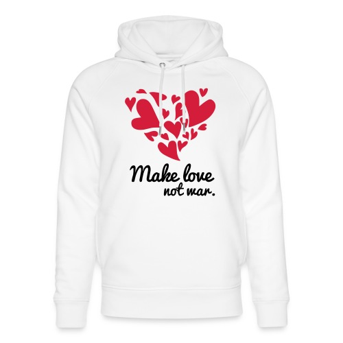 Make Love Not War T-Shirt - Unisex Organic Hoodie by Stanley & Stella