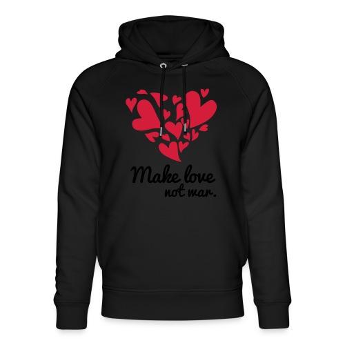Make Love Not War T-Shirt - Unisex Organic Hoodie by Stanley & Stella